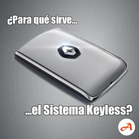 ¿Para qué sirve el Sistema keyless?